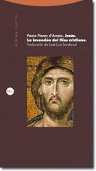 Jesús. La invención del Dios cristiano - Paolo Flores d'Arcais - Trotta