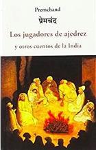 Los jugadores de ajedrez y otros cuentos de la india -  Premchand - Olañeta