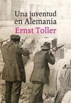 Una juventud en Alemania - Ernst Toller - Pepitas de calabaza