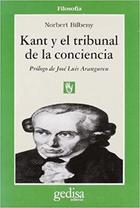Kant y el tribunal de la conciencia - Norbert Bilbeny - Editorial Gedisa
