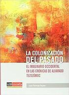 La colonización del pasado - Jóse Pantoja Reyes - Colofón Editorial