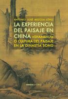 La experiencia del paisaje en China - Antonio José Mezcua López - Abada Editores