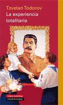 La experiencia totalitaria - Tzvetan Todorov - Galaxia Gutenberg