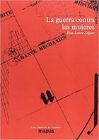 La guerra contra las mujeres - Rita Segato - Traficantes de sueños