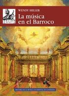La música en el Barroco - Wendy Heller - Akal
