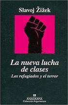 La nueva lucha de clases - Slavoj Zizek - Anagrama
