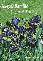 La oreja de Van Gogh - Georges Bataille - Casimiro
