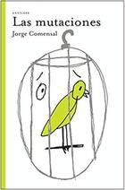 Las mutaciones - Jorge Comensal - Antílope