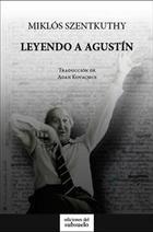 Leyendo a Agustín - Miklós Szentkuthy - Ediciones del subsuelo