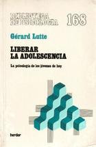 Liberar la adolescencia - Gérard Lutte - Herder