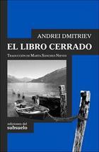 El libro cerrado - Andrei Dmitriev - Ediciones del subsuelo