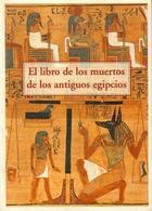 Libro de los muertos de los antiguos egipcios -  AA.VV. - Olañeta