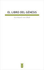 El libro del Génesis - Gerhard von Rad - Ediciones Sígueme