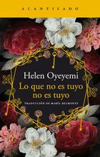 Lo que no es tuyo no es tuyo - Helen Oyeyemi - Acantilado