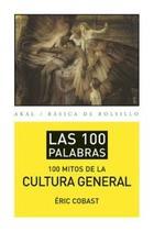 Los 100 mitos de la cultura general - Éric Cobast - Akal