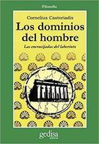 Los dominios del hombre - Cornelius Castoriadis - Editorial Gedisa