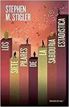 Los siete pilares de la sabiduría estadística - Stephen M. Stigler - Grano de sal