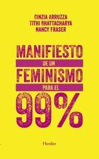 Manifiesto de un feminismo para el 99% - Nancy Fraser - Herder