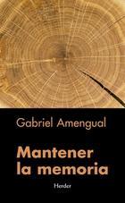 Mantener la memoria - Gabriel Amengual - Herder