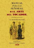 Manual para las señoras o el arte del tocador - Elisabeth Bayle-Mouillard - Maxtor
