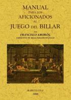 Manual para los aficionados al juego de billar - Francisco Amorós - Maxtor