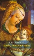 María, madre del Señor - Karl Rahner - Herder