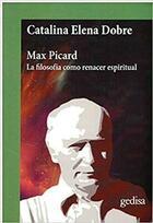 Max Picard - Catalina Elena Dobre - Editorial Gedisa
