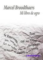 Mi libro de ogro - Marcel Broodthaers - Casimiro