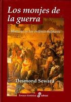 Los monjes de la guerra - Desmond Seward - Edhasa