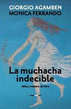 La muchacha indecible - Giorgio Agamben - Sexto Piso