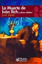 La muerte de Ivan Ilich y otros relatos - Lev Tolstói - Plutón