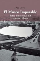 El museo imparable - Roc Laseca - Ediciones Metales pesados