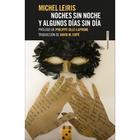 Noches sin noche y algunos días sin día - Michel Leiris - Sexto Piso