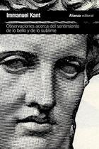 Observaciones acerca del sentimiento de lo bello y de lo sublime - Immanuel Kant - Alianza editorial