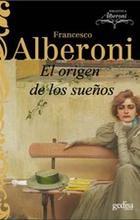 El origen de los sueños - Francesco Alberoni - Editorial Gedisa