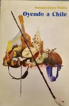 Oyendo a Chile - Samuel Claro Valdes -  AA.VV. - Otras editoriales