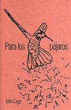 Para los pájaros - John Cage - Alias