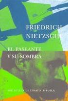 El Paseante y su sombra - Friedrich Nietzsche - Siruela