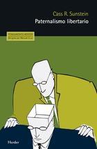 Paternalismo libertario - Cass R. Sunstein - Herder