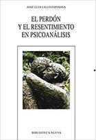 El perdón y el resentimiento en psicoanálisis - Jose Luis Lillo Espinosa - Biblioteca nueva