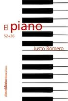 El piano 52 + 36 - Justo Romero - Alianza editorial