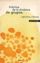 Práctica de la dinámica de grupos - Klaus Antons - Herder