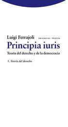 Principia iuris. Teoría del derecho y de la democracia - Luigi Ferrajoli - Trotta