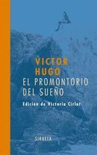El promontorio del sueño - Victor Hugo - Siruela