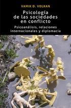 Psicología de las sociedades en conflicto - Vamik D. Volkan - Herder