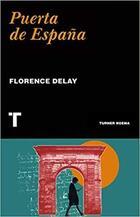 Puerta de España - Florence Delay - Turner