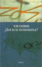 ¿Qué es la hermenéutica? - Jean Grondin - Herder