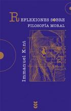Reflexiones sobre filosofía moral - Immanuel Kant - Ediciones Sígueme