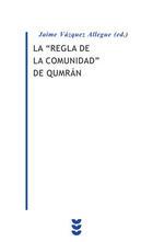 """La """"regla de la comunidad"""" de Qumrán - Jaime Vázquez Allegue - Ediciones Sígueme"""