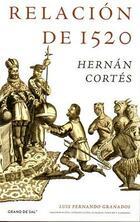 Relación de 1520 de Hernán Cortés - Luis Fernando Granados - Grano de sal